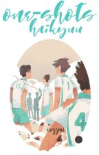One-shots ; Haikyuu by volleyboyss