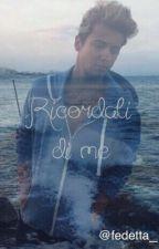 Ricordati di me || Federico Rossi by fedetta_