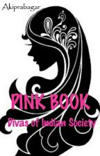 PINK BOOK - Divas Of INDIAN Society  by AtheScrivener