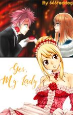 Yes, My Lady (NaLu) by 666reddog