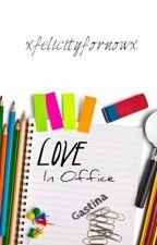 Love In Office. | Gastina [Styczeń/Luty]  by xFelicityForNowx
