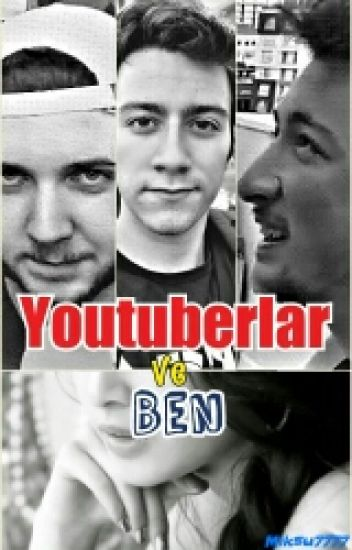 Youtuberlar Ve Ben