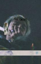 TRBL ENCORE  [DEANTRBL FF] by khhtrbl