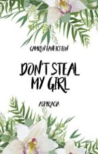 Don't Steal My Girl by aspiracja