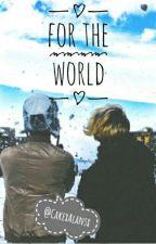 For The World |Alanso Villalvarro by 95brokenheart