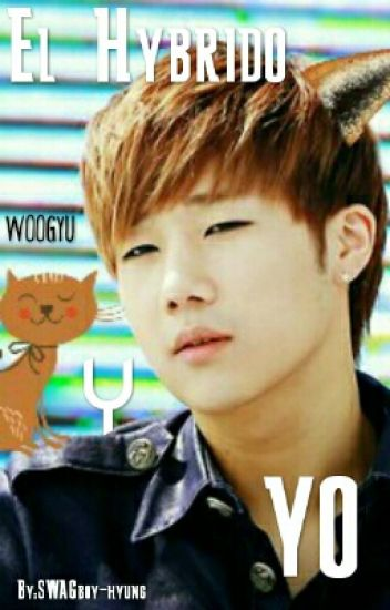 El Hybrido Y Yo [Woogyu]