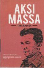 (1926) Aksi Massa - Tan Malaka by sutanibrahim