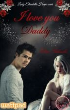 I love you Daddy (Dylan O'Brien) [#Wattys2016] by Elisa-Stilinski