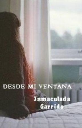 Desde mi ventana by InmaculadaGarrido