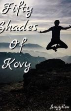 50 Shades Of Kovy by SayyLou
