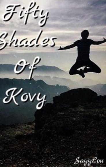 50 Shades Of Kovy