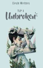 TLP (2) - Unbroken by CircleWriters