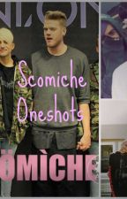 Scomiche Oneshots by scomichexxphan