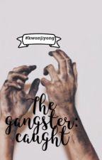 The Gangster: Caught| Ji Yong by Bts_trash12