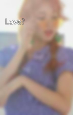 Love? by lola2475