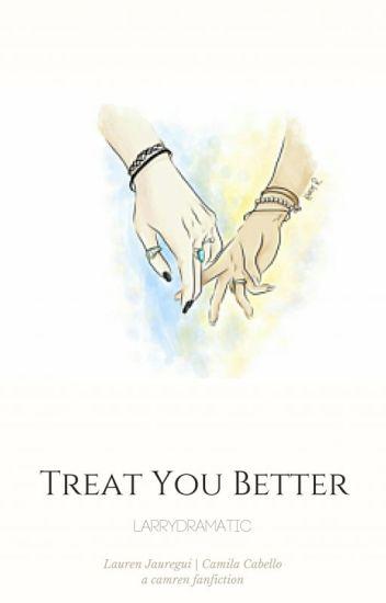 treat you better ↭ camren