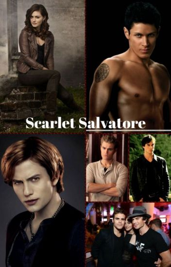 Scarlet Salvatore (Twilight/TVD)
