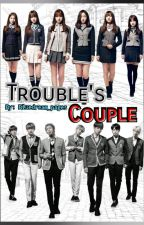 Trouble's Couple [BTS x GFriend FF COMPLETED] by Bluedream_Pages