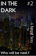 #2 In The Dark by farqsjt