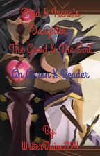 Shad & Irene's Daughter: The Good & The Evil (Aaron X Reader) by WriterDaine1124