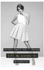 Tini, Ma nouvelle vie ~ Tome 1 et 2 by Dreamstorya