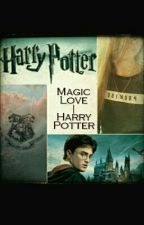 Magic Love | Harry Potter by fangirl_3311