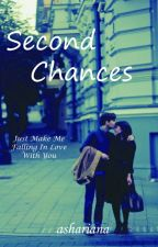 Second Chances (COMPLETED) by ashariana