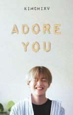 ADORE YOU [kth] by kimchixv