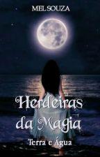 Herdeiras da Magia  by MelSouza3