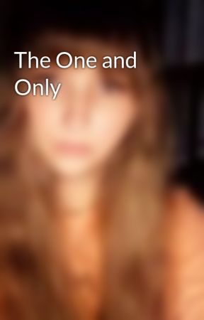 The One and Only by Courtneyjohnson14