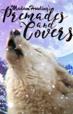 MadamHowling's Premades & Covers by MadamHowling