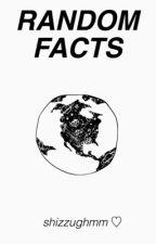 Random Facts by shizzughmm