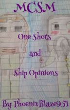 MCSM Ship Opinions + Oneshots by PhoenixBlaze951