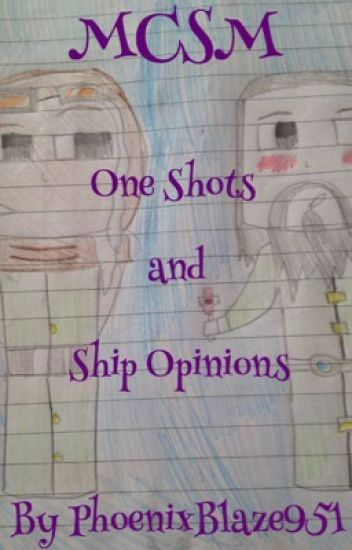MCSM Ship Opinions + Oneshots
