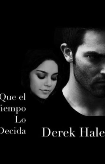 Que El Tiempo Lo Decida (Derek Hale) #Libro1