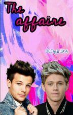 The affaire ~ Louis Tomlinson, Niall Horan y _____ ~ | Doblada | by 1Dgirl954