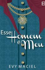 ESSE HOMEM É MEU (degustação) by EvyMaciel