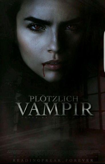 Plötzlich Vampir