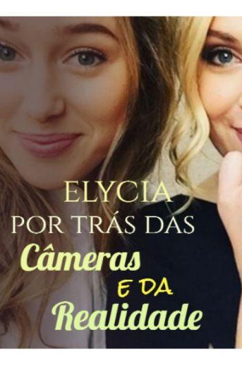 ELYCIA- por trás das câmeras e da realidade.