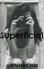 Superficial by californiaclazz