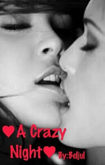 Crazy Night(Relato Erótico )