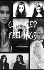 Confused Feelings (Camren) by Cabellosliving