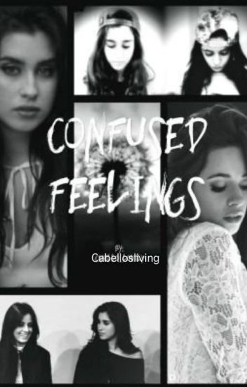 Confused Feelings (Camren)