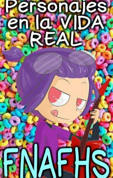 Personajes En La Vida Real De FNAFHS♥
