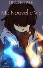 Ma nouvelle vie  ~Tome un by lily18love