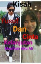 Kisah Yusuf Dan Cinta by IchBinFari
