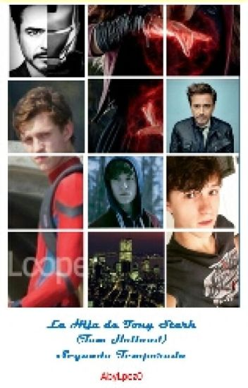 La hija de Tony Stark (Tom Holland) Segunda temporada #Wattys2017