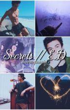 Secrets // E.D (on hold) by majesticdolans