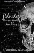 Rituales, invocaciones, hechizos, y muchas cosas mas. by UnGatoComeGalletas23
