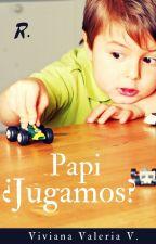 Papi ¿Jugamos? by vidavirix